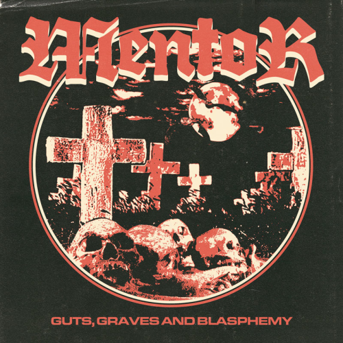 "Mentor ""Guts, Graves and Blasphemy"""